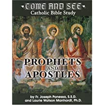 Prophets and Apostles (Come and See: Catholic Bible Study)