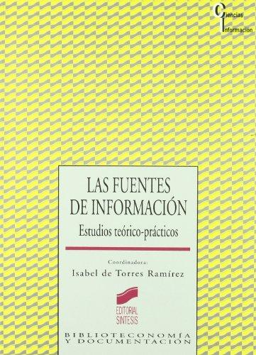 Las fuentes de información: estudios teórico-prácticos (Ciencias de la información)