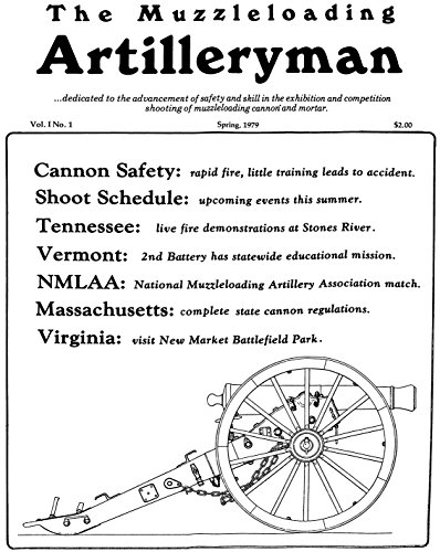 The Muzzleloading Artilleryman Magazine: ...dedicated to the advancement of safety and skill in the exhibition and competition shooting of muzzleloading cannon and mortar. (English Edition) (Muzzleloading Powder Black)