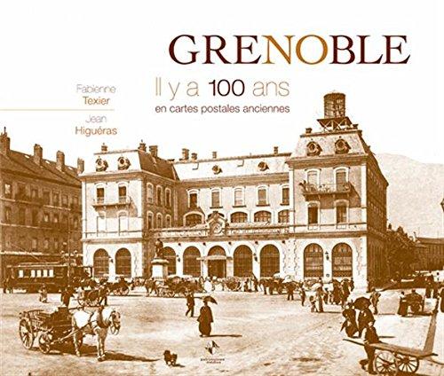 Grenoble : Il y a 100 ans en cartes postales anciennes