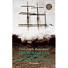 Die Schrecken des Eises und der Finsternis: Roman