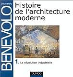 HISTOIRE ARCHITECTURE. Tome 1, La révolution industrielle (Espace et Archi)