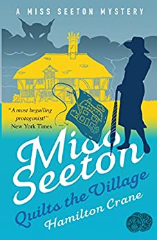 Miss Seeton Quilts the Village (A Miss Seeton Mystery Book 22) by [Crane, Hamilton, Carvic, Heron]