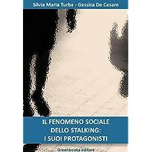Il fenomeno sociale dello stalking: i suoi protagonisti