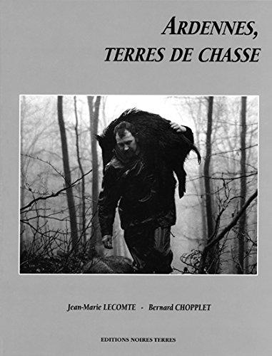 Ardennes, Terres de Chasse par Bernard Chopplet