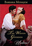 The Wanton Governess (Mills & Boon Historical Undone)