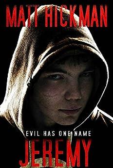 Jeremy: Evil Has One Name - A Horror Novella by [Hickman, Matt]