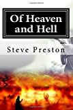 Of Heaven and Hell: What We Know Will Surpise You!
