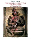 Gods are Leaving the Country: Art Theft from Nepal (White orchid books)