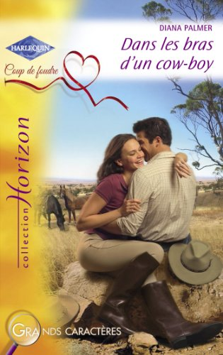 Dans les bras d'un cow-boy (Harlequin Horizon)