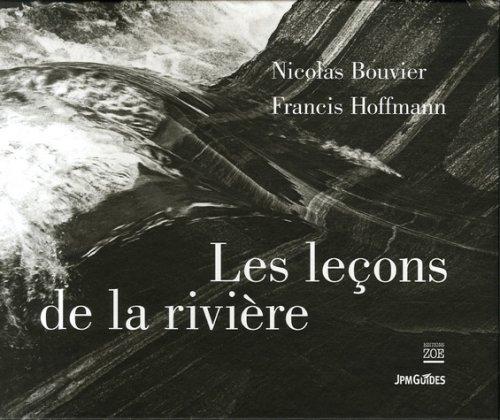 Les leçons de la rivière par Nicolas Bouvier