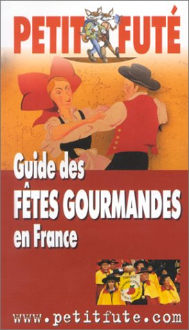 Guide des fêtes gourmandes en France 2003 par Guide Petit Futé