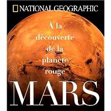 Mars : A la découverte de la planète rouge