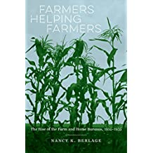 Farmers Helping Farmers: The Rise of the Farm and Home Bureaus, 1914-1935