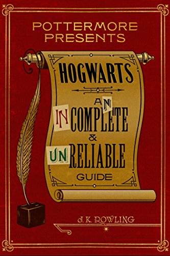 Hogwarts: An Incomplete and Unreliable Guide (Kindle Single) (Pottermore Presents Book 3) (English Edition) por J.K. Rowling