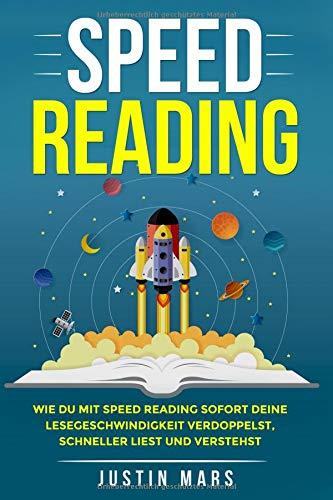 Speed Reading: Wie Sie mit Speedreading sofort Ihre Lesegeschwindigkeit verbessern, schneller lesen und verstehen werden (Lesetipps, Schnelllesen, für ... Kindle lesen Amazon Reading, Band 1)