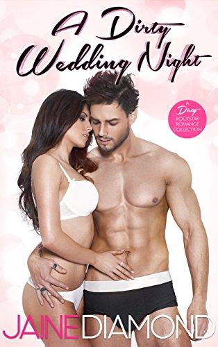 A Dirty Wedding Night: A Dirty Rockstar Romance Collection (Dirty, Book 2.5) (English Edition)