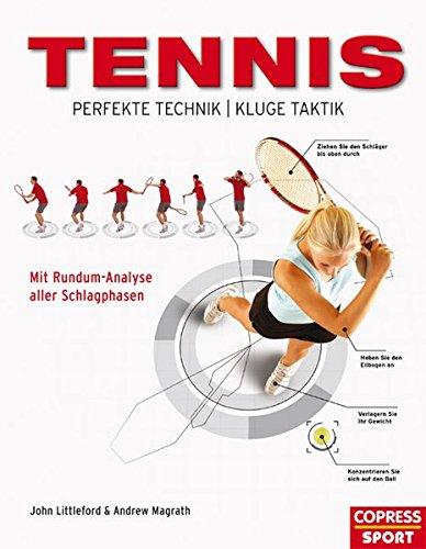 Tennis – Perfekte Technik, kluge Taktik: Mit Rundum-Analyse aller Schlagphasen