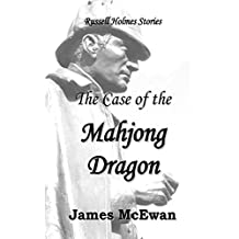 The Case of the Mahjong Dragon: And other Russell Holmes Stories