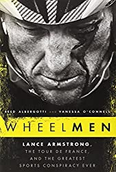 Wheelmen: Lance Armstrong, the Tour de France, and the Greatest Sports Conspiracy Ever by Reed Albergotti (2013-10-15)