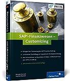 SAP-Finanzwesen – Customizing: SAP FI erfolgreich anpassen und konfigurieren...
