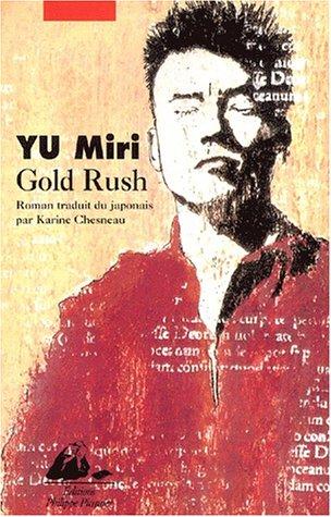 Gold Rush, roman traduit du japonais par Karine Chesneau
