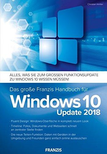 Das große Franzis Handbuch für Windows 10 Update 2018 | Alles, was Sie zum großen Funktionsupdate zu Windows 10 wissen müssen!