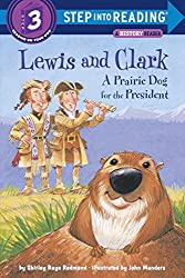 Lewis and Clark: A Prairie Dog for the President (Step Into Reading - Level 3 - Quality)