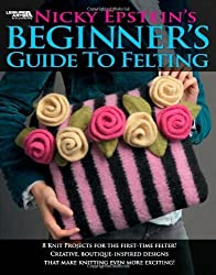 Nicky Epstein's Beginner's Guide to Felting (Leisure Arts # 4171) by Nicky Epstein (2006-11-01)