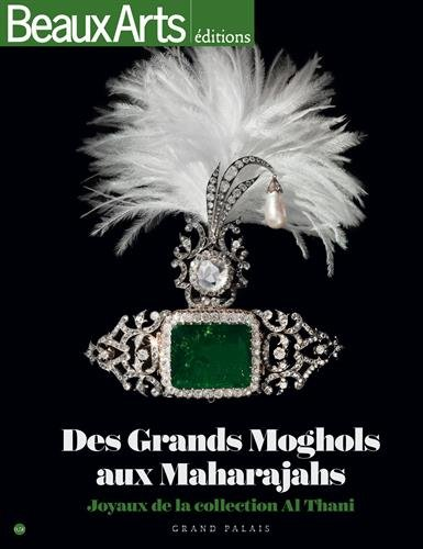 Des Grands Moghols aux Maharajas : Joyaux de la collection Al Thani