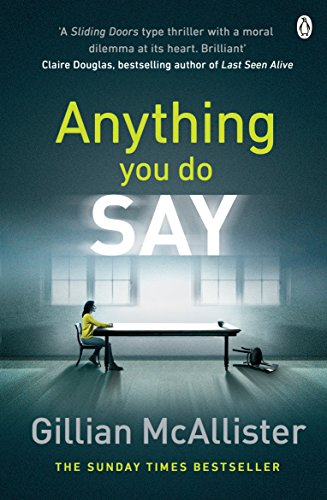 Anything You Do Say: THE ADDICTIVE psychological thriller from the Sunday Times bestselling author by [McAllister, Gillian]