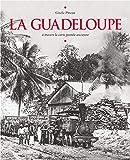 La Guadeloupe à travers la carte postale ancienne