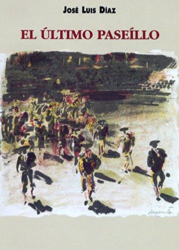 El último paseillo por José Luis Díaz
