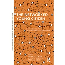 The Networked Young Citizen: Social Media, Political Participation and Civic Engagement
