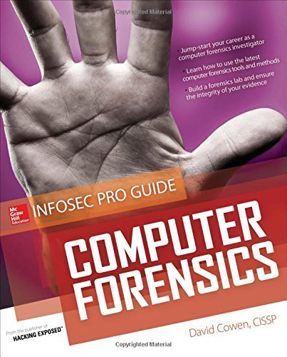 Computer Forensics InfoSec Pro Guide (Beginner's Guide) by Cowen, David (May 1, 2013) Paperback