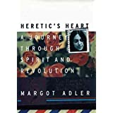 [Heretic's Heart: A Journey through Spirit & Revolution] (By: Margot Adler) [published: August, 1998]