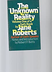 The Unknown Reality: A Seth Book, Vol. 1 by Jane Roberts (1978-01-30)