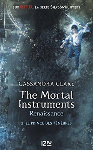 The Mortal Instruments, renaissance - tome 02 : Le prince des ténèbres (Pocket Jeunesse t. 2) par Cassandra CLARE