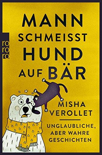 Sammlung Bär (Mann schmeißt Hund auf Bär: Unglaubliche, aber wahre Geschichten)