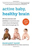 Presents a collection of massages, exercises, and activities designed to stimulate an infant's brain development.