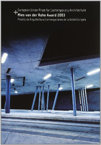 Premio Mies van der Rohe 2003: de arquitectura contemporánea Unión Europea (ACTAR)