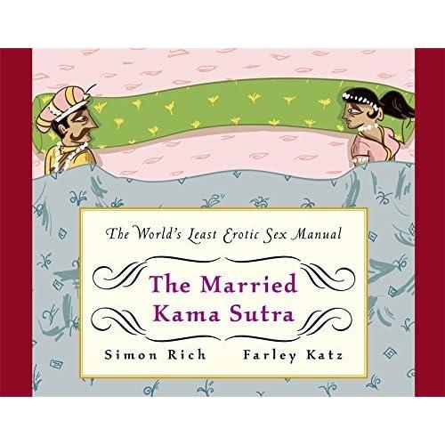 The Married Kama Sutra by Farley Katz Simon Rich (2013-10-24)