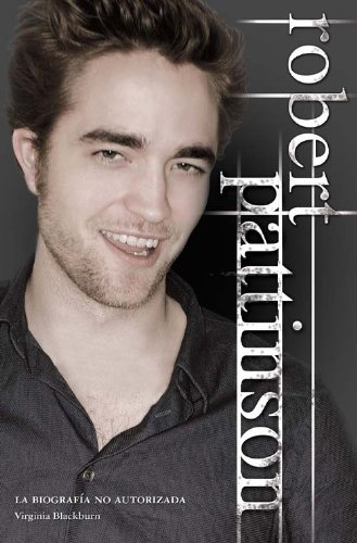Robert Pattinson La Biografia No (Roca Juvenil) por Virginia Blackburn