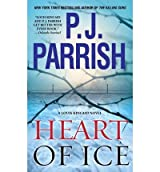 [Heart of Ice] [by: P J Parrish]