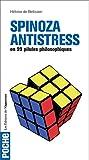 Spinoza antistress en 99 pilules philosophiques