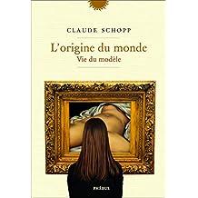 L'origine du monde: Vie du modèle (Essais et documents)