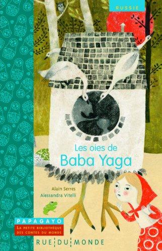 Les oies de Baba Yaga : Un conte de Russie