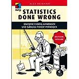 Statistics Done Wrong: Statistik richtig anwenden und gängige Fehler vermeiden - Deutsche Ausgabe (mitp Professional)