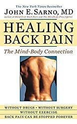Healing Back Pain: The Mind-Body Connection by John E. Sarno (2010-02-01)