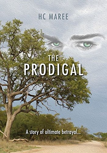 The Prodigal: The story of ultimate Betrayal by [Maree, HC]